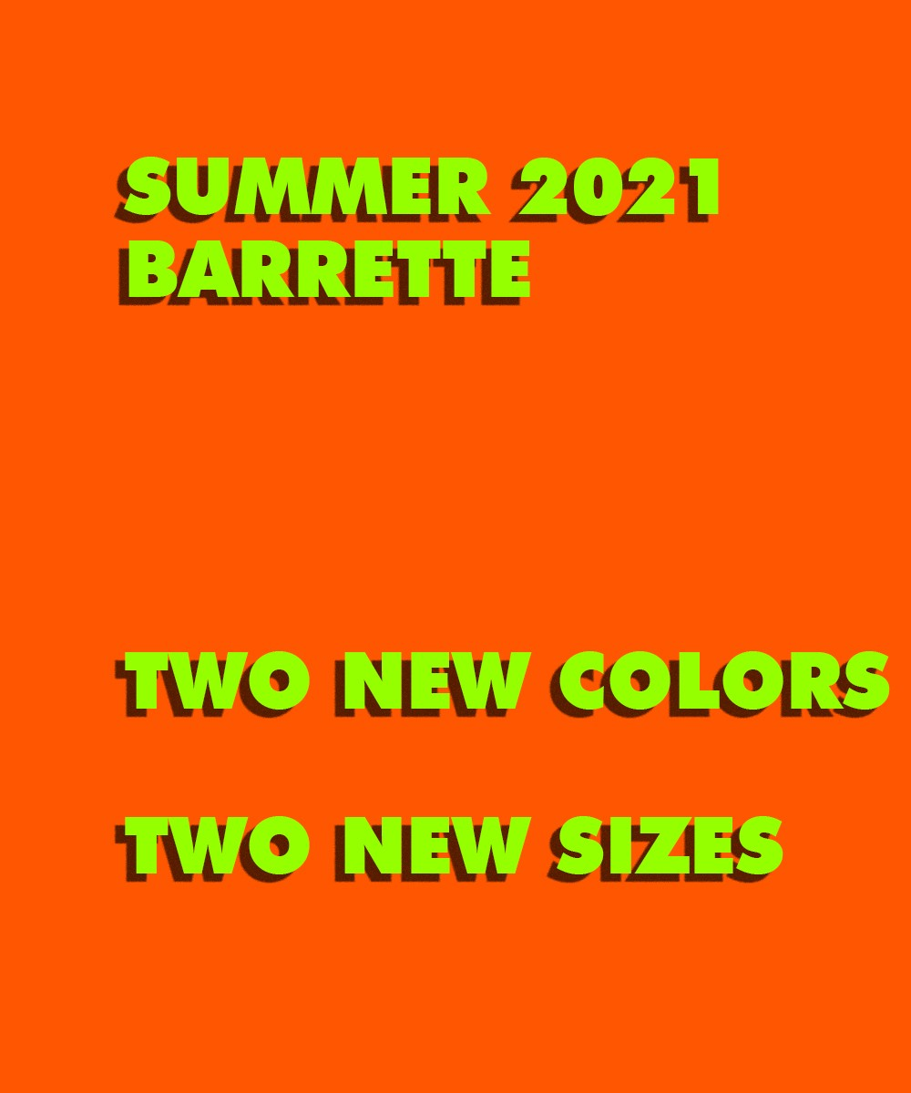 NEW COLLECTION BARRETTE SUMMER 2021