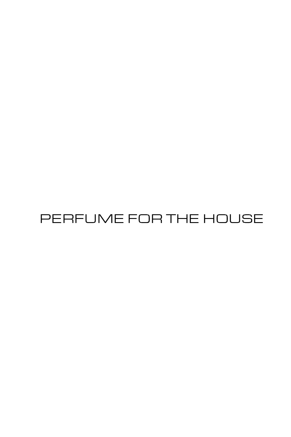 PERFUMES FOR THE HOUSE
